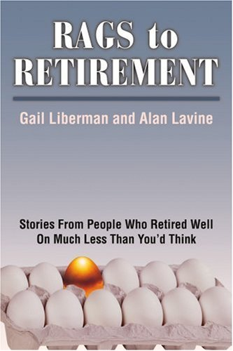 Rags to Retirement: Stories From People Who Retired Well On Much Less Than You'd Think