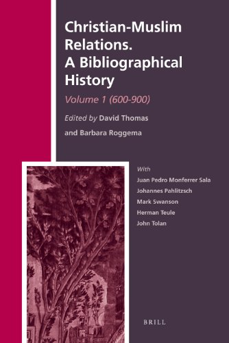 Christian-Muslim Relations. A Bibliographical History. Volume 1 (600-900) (History Of Christian-Muslim Relations / Christian-Muslim Rel)