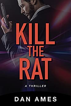 Kill The Rat (An Organized Crime Thriller) by [Ames, Dan]