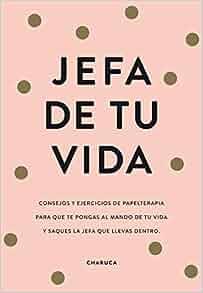 Amazon.com: Jefa de tu vida (9788417671822): Charuca: Books