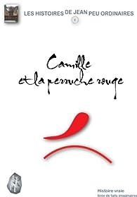 Camille et la perruche rouge par J. Pierson