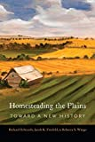 Homesteading the Plains: Toward a New History