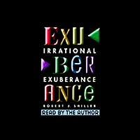 Irrational Exuberance Hörbuch von Robert J. Shiller Gesprochen von: Robert J. Shiller