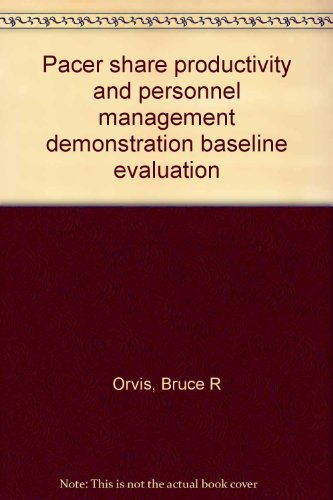 Pacer share productivity and personnel management demonstration baseline evaluation