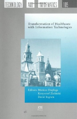 Transformation of Healthcare with Information Technologies (Studies in Health Technology and Informatics)
