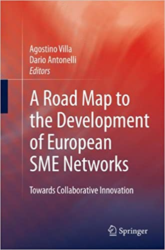 Book A Road Map to the Development of European SME Networks: Towards Collaborative Innovation