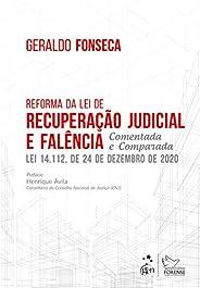 Reforma da Lei de Recuperação Judicial e Falência: Comentada e Comparada