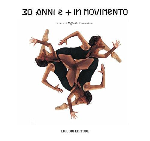 Download PDF 30 anni e più in movimento - a cura di Raffaella Tramontano