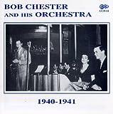 Bob Chester: Bob Chester & His Orchestra 1940-1941