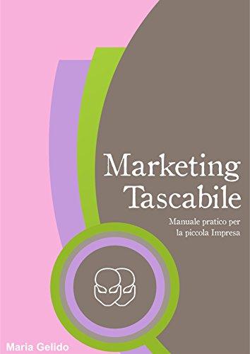 Marketing Tascabile: Manuale pratico per la piccola impresa (Gemini) (Italian Edition)