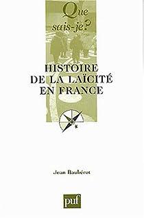Histoire de la laïcité en France par Baubérot