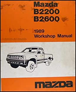 1989 mazda pickup truck repair shop manual original b2200 b2600 rh amazon com mazda b2600 service manual mazda b2600 workshop manual free download