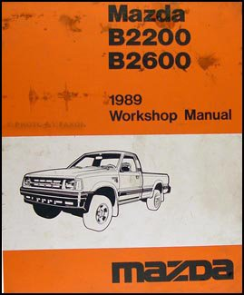 1989 mazda pickup truck repair shop manual original b2200 b2600 rh amazon com 2017 Mazda Pickup Truck 1985 Mazda Pickup