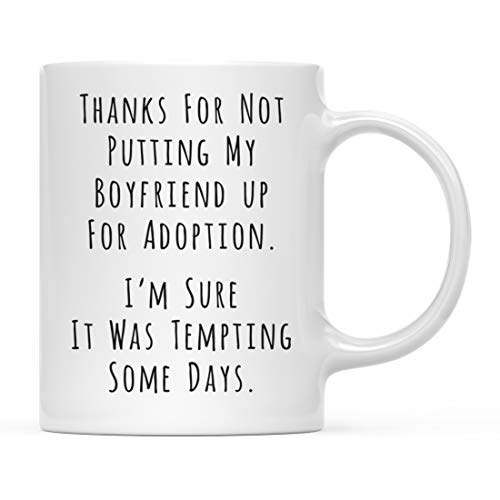 Andaz Press Funny Valentine's Day 11oz. Coffee Mug, Thanks for Not Putting My Boyfriend Up For Adoption Tempting Some Days, 1-Pack, Includes Gift Box, Mother Father in Law Christmas Birthday Gift Idea (Best Gift For My Father In Law)