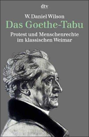 Das Goethe-Tabu. Protest und Menschenrechte im klassischen Weimar