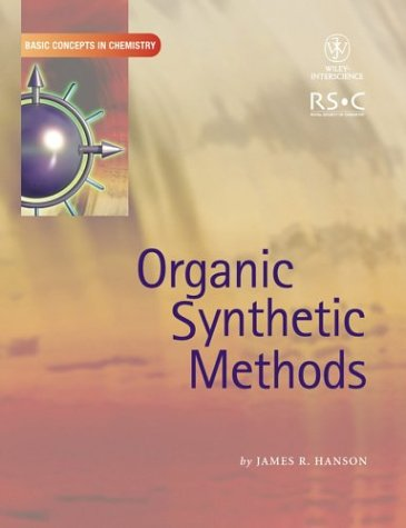 Organic Synthetic Methods (Basic Concepts In Chemistry)