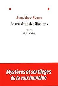 La musique des illusions par Jean-Marc Moura
