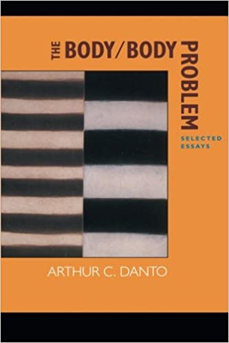 the body body problem selected essays arthur c danto  the body body problem selected essays arthur c danto 9780520229082 com books