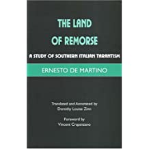 The Land of Remorse: A Study of Southern Italian Tarantism