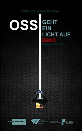 Ossi geht ein Licht auf: Urbanes Märchen (German Edition)