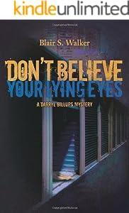 Don't Believe Your Lying Eyes (A Darryl Billups Mystery Book 3)