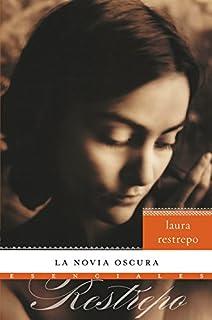 La novia oscura: Novela (Esenciales) (Spanish Edition)