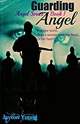 Guarding Angel (Angel Series Book 1)