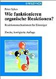 Wie funktionieren organische Reaktionen?, Peter Sykes, 3527303057