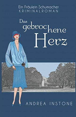 Das gebrochene Herz (Fräulein Schumacher) (German Edition)