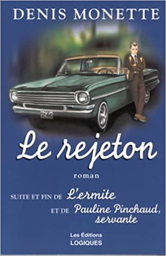 Le rejeton – Monette Denis