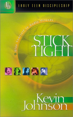 Stick Tight: Glue Yourself to Godly Friends (Early Teen Discipleship)