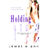 Holding You (Holding You Series Book 1)