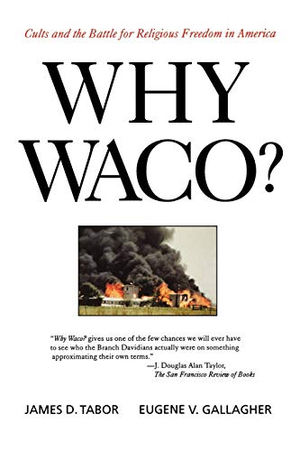 Why Waco?: Cults and the Battle for Religious Freedom in...