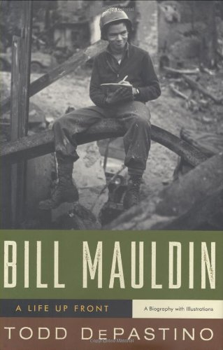 Bill Mauldin: A Life Up Front pdf