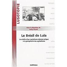 Bresil de Lula: Defis Socialisme Democratique (lusotopie)