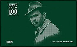 Ferry Porsche: 100 Years por Dr. Ing. H.c.f. Porsche Ag