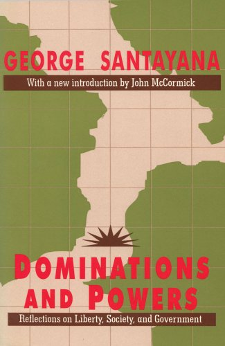 Dominations And Powers by George Santayana