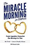 img - for The Miracle Morning for Couples: Create Legendary Connections One Morning at a Time book / textbook / text book