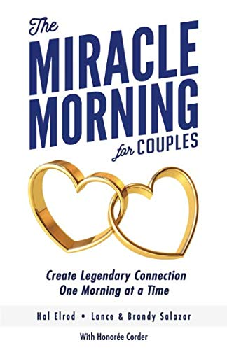 The Miracle Morning for Couples: Create Legendary Connections One Morning at a Time ()