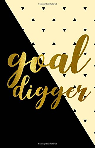 Goal Digger: 2018-2019 Monthly Weekly Planner: Cute & Unique Gifts for Women and Teenage Girls:  A Beautiful 2018 Agenda and Day Planners Gift for Wife
