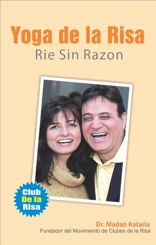 Yoga de la Risa: Rie Sin Razon (Spanish Edition)