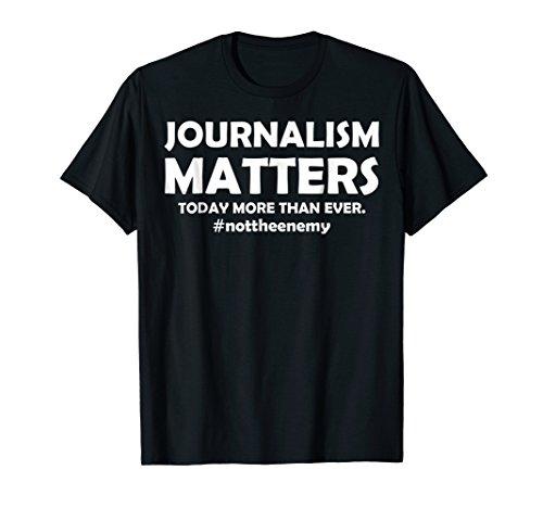 Journalism Matters T shirt Support the Press T #nottheenemy