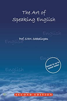 The Art of Speaking English by [S.RM., Sokkalingam]