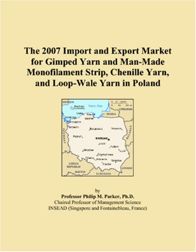 The 2007 Import and Export Market for Gimped Yarn and Man-Made Monofilament Strip, Chenille Yarn, and Loop-Wale Yarn in ()
