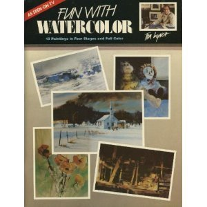 Fun with Watercolor: 13 Paintings in Four Stages and Full Color by Tom Lynch (1988-05-03)