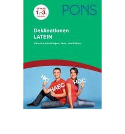 PONS Deklinationen Latein ab dem 1. Lernjahr: Einfach nachschlagen, ?ben, draufhaben (Paperback)(German) - Common