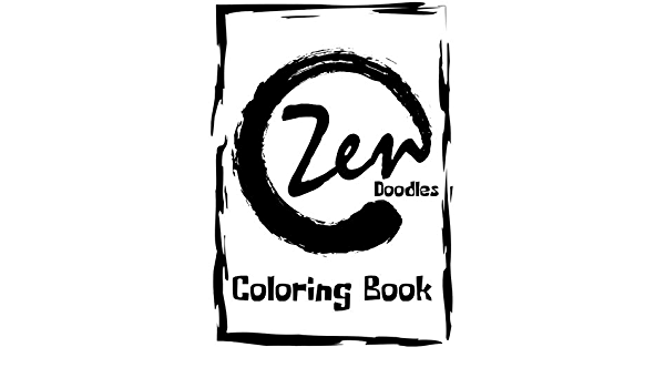 - Amazon.com: Zen Doodles Coloring Book: Large Print Zentangle Colouring Book  For Adults, Teens & Older Kids / 50 Pages Of Zen Animals, Nature & Objects  For Relaxation / Unique Zen Gifts For