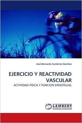 Book EJERCICIO Y REACTIVIDAD VASCULAR: ACTIVIDAD FISICA Y FUNCION ENDOTELIAL
