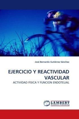 EJERCICIO Y REACTIVIDAD VASCULAR: ACTIVIDAD FISICA Y FUNCION ...