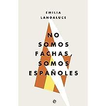 No somos fachas, somos españoles (Spanish Edition)